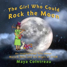 The Girl Who Could Rock the Moon - An Inspirational Tale about Mary G. Ross and the Magic of Stem av Maya Cointreau (Heftet)