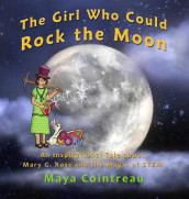 The Girl Who Could Rock the Moon - An Inspirational Tale about Mary G. Ross and the Magic of STEM av Maya Cointreau (Innbundet)