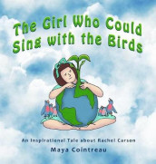 The Girl Who Could Sing with the Birds - An Inspirational Tale about Rachel Carson av Maya Cointreau (Innbundet)