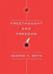 Freethought and Freedom av George H Smith (Heftet)