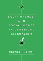 Self-Interest and Social Order in Classical Liberalism av George H Smith (Heftet)
