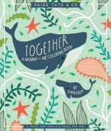 Omslag - Together: A Mommy + Me Coloring Book