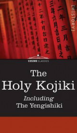 Omslag - The Holy Kojiki -- Including, the Yengishiki