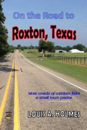 On the Road to Roxton, Texas av Louis A Holmes (Heftet)