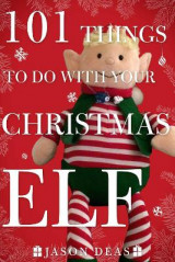 Omslag - 101 Things to Do with Your Christmas Elf