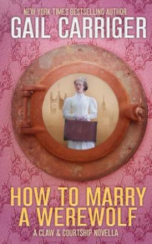 How to Marry a Werewolf av Gail Carriger (Heftet)