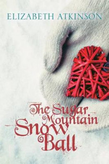 The Sugar Mountain Snow Ball av Elizabeth Atkinson (Heftet)