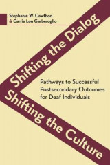 Omslag - Shifting the Dialog, Shifting the Culture - Pathways to Successful Postsecondary Outcomes for Deaf Individuals