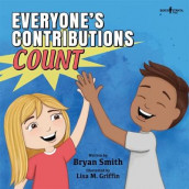 Everyone's Contributions Count av Bryan Smith (Heftet)