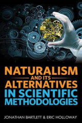 Omslag - Naturalism and Its Alternatives in Scientific Methodologies