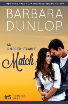 An Unpredictable Match av Barbara Dunlop (Heftet)