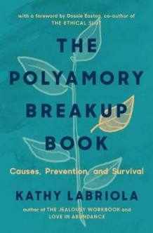 The Polyamory Breakup Book av Kathy Labriola (Heftet)