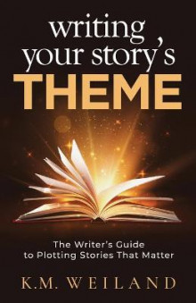 Writing Your Story's Theme av K M Weiland (Heftet)