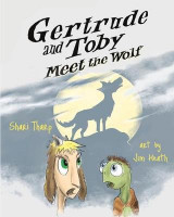 Omslag - Gertrude and Toby Meet the Wolf