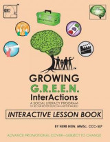 Omslag - Growing Green Interactions, a Social Literacy Program to Be Our Better Selves in a Better World