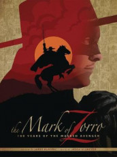 The Mark of Zorro 100 Years of the Masked Avenger HC Art Book av James Kuhoric (Innbundet)