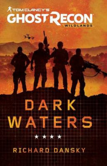 Tom Clancy's Ghost Recon Wildlands: Dark Waters av Richard Dansky (Heftet)