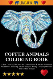 Coffee Animals Coloring Book av Adult Coloring Books, Adult Colouring Books og Swear Word Coloring Book (Heftet)
