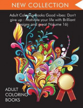 Adult Coloring Books Good vibes av Adult Coloring Books, Coloring Books for Adults Relaxation og Coloring Books for Adults (Heftet)