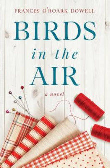 Birds in the Air av Frances O Dowell (Heftet)