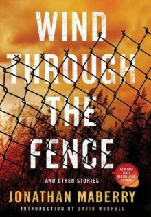 Wind Through the Fence av Jonathan Maberry (Innbundet)