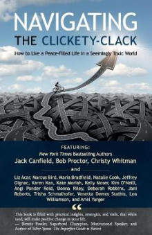 Navigating the Clickety-Clack av Jack Canfield, Bob Proctor og Christy Whitman (Heftet)