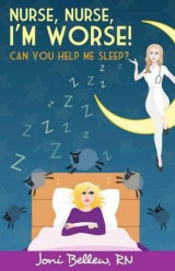 Omslag - Nurse, Nurse, I'm Worse! Can You Help Me Sleep?