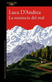 La Sustancia del Mal / Beneath the Mountain av Luca D'Andrea (Heftet)