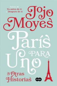 Paris para uno y otras historias / Paris for One and Other Stories av Jojo Moyes (Heftet)