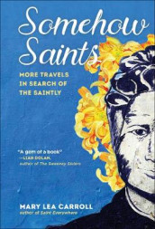 Somehow Saints av Mary Lea Carroll (Innbundet)