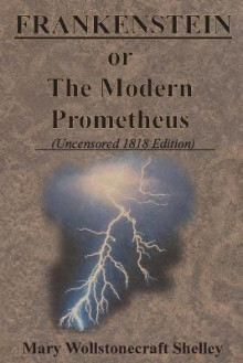 Frankenstein or the Modern Prometheus (Uncensored 1818 Edition) av Mary Wollstonecraft Shelley (Heftet)