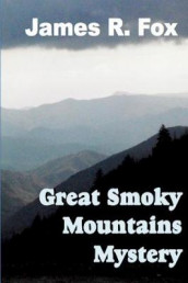 The Great Smoky Mountains Mystery av James R Fox (Heftet)