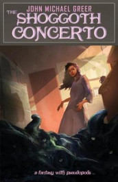 The Shoggoth Concerto av John Michael Greer (Heftet)