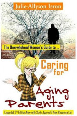 Omslag - The Overwhelmed Woman's Guide to Caring for Aging Parents