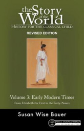 Story of the World, Vol. 3 Revised Edition av Susan Wise Bauer (Heftet)
