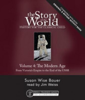 Story of the World, Vol. 4 Audiobook, Revised Edition av Susan Wise Bauer (Lydbok-CD)
