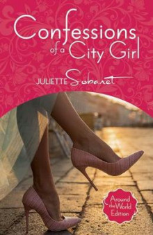 Confessions of a City Girl av Juliette Sobanet (Heftet)