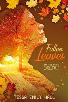 Fallen Leaves av Tessa Emily Hall (Heftet)