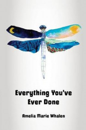 Everything You've Ever Done av Amelia Marie Whalen (Heftet)