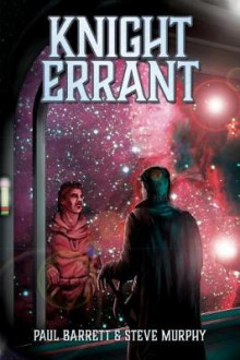 Knight Errant av Paul Barrett (Heftet)