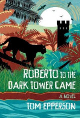 Omslag - Roberto to the Dark Tower Came