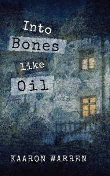 Into Bones like Oil av Kaaron Warren (Heftet)