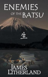 Omslag - Enemies of the Batsu (Miraibanashi, Book 2)