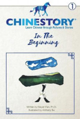 Omslag - Chinestory - Learning Chinese Through Pictures and Stories (Storybook 1) in the Beginning