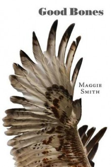 Good Bones: Poems av Maggie Smith (Heftet)