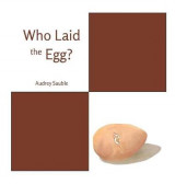 Omslag - Who Laid the Egg?