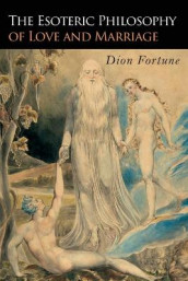 The Esoteric Philosophy of Love and Marriage av Dion Fortune (Heftet)