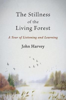 The Stillness of the Living Forest av John Harvey (Heftet)
