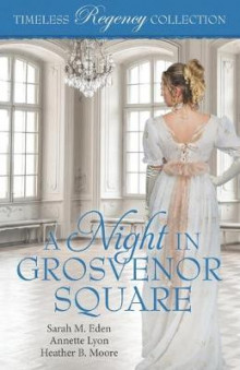 A Night in Grosvenor Square av Annette Lyon, Heather B Moore og Sarah M Eden (Heftet)