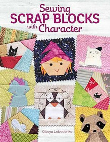 Sewing Scrap Blocks with Character av Olesya Lebedenko (Heftet)
